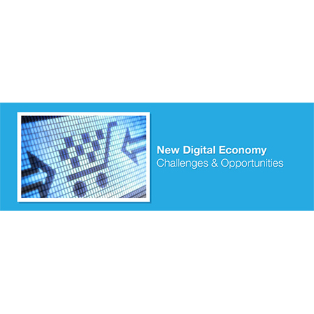 New Digital Economy: Challenges & Opportunities